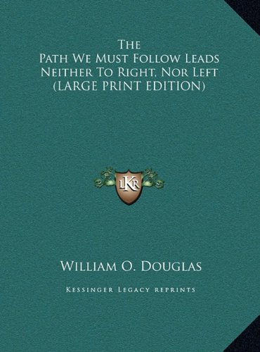 9781169946248: The Path We Must Follow Leads Neither To Right, Nor Left (LARGE PRINT EDITION)