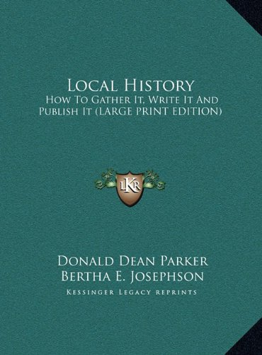 9781169946323: Local History: How To Gather It, Write It And Publish It (LARGE PRINT EDITION)