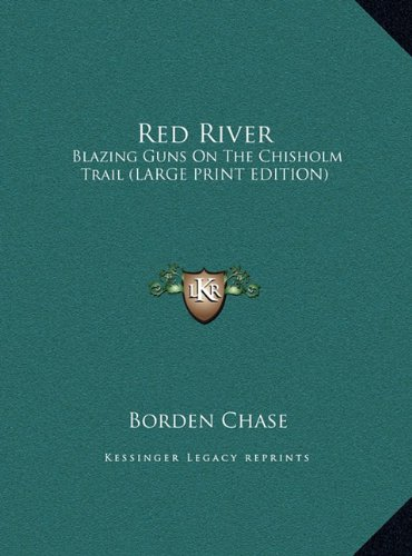 9781169946415: Red River: Blazing Guns On The Chisholm Trail (LARGE PRINT EDITION)
