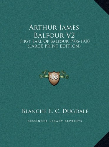 9781169946507: Arthur James Balfour V2: First Earl of Balfour 1906-1930 (Large Print Edition)