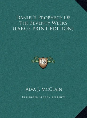 9781169947016: Daniel's Prophecy Of The Seventy Weeks (LARGE PRINT EDITION)