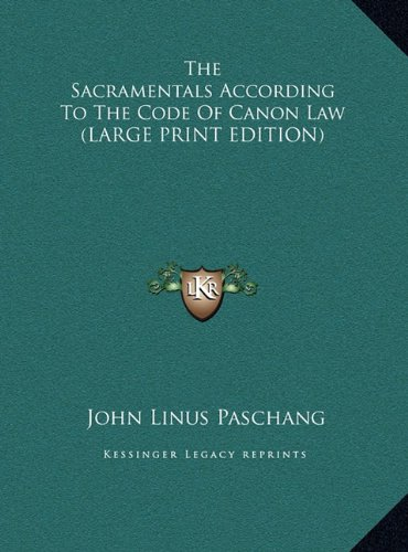 9781169947115: The Sacramentals According To The Code Of Canon Law (LARGE PRINT EDITION)