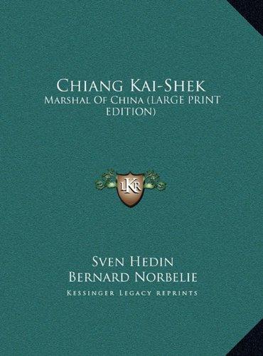 9781169947337: Chiang Kai-Shek: Marshal Of China (LARGE PRINT EDITION)