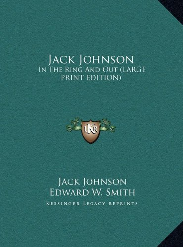 9781169947351: Jack Johnson: In The Ring And Out (LARGE PRINT EDITION)