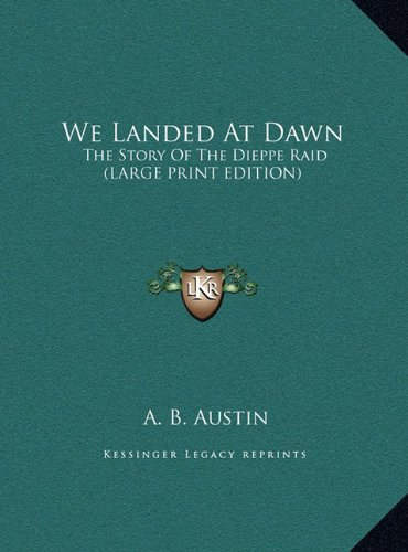 9781169948259: We Landed At Dawn: The Story Of The Dieppe Raid (LARGE PRINT EDITION)