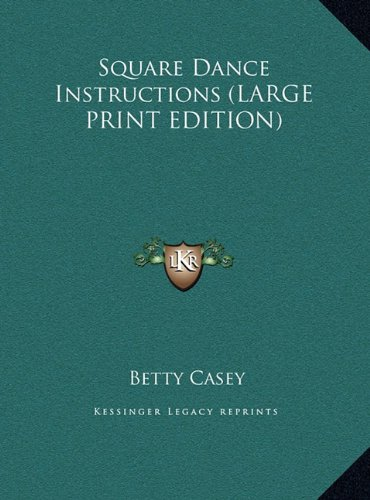 9781169948334: Square Dance Instructions (LARGE PRINT EDITION)