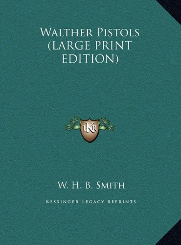 9781169948419: Walther Pistols (LARGE PRINT EDITION)