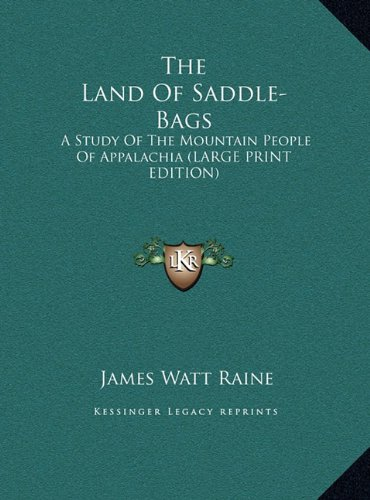 9781169948778: The Land Of Saddle-Bags: A Study Of The Mountain People Of Appalachia (LARGE PRINT EDITION)