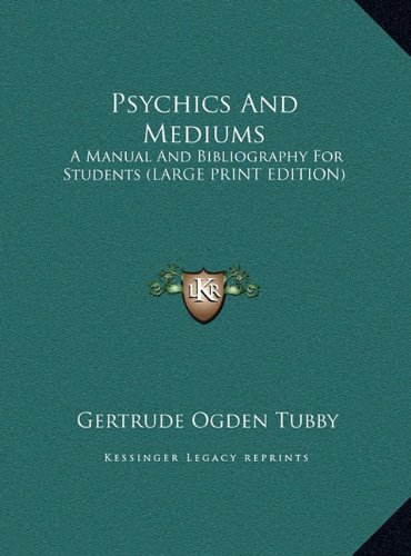 9781169948891: Psychics And Mediums: A Manual And Bibliography For Students (LARGE PRINT EDITION)