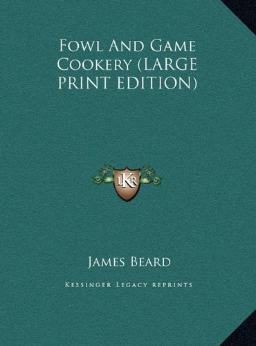 9781169948976: Fowl And Game Cookery (LARGE PRINT EDITION)