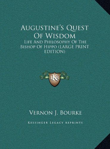 9781169949058: Augustine's Quest Of Wisdom: Life And Philosophy Of The Bishop Of Hippo (LARGE PRINT EDITION)