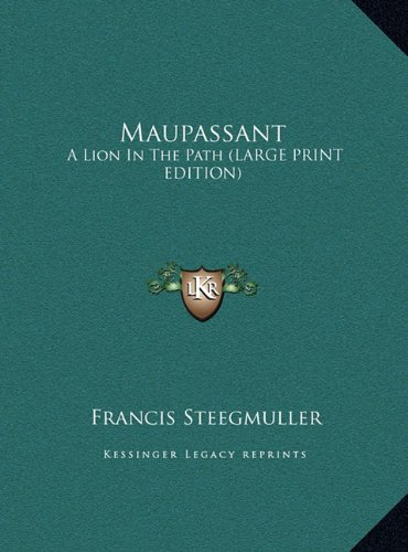 9781169949232: Maupassant: A Lion In The Path (LARGE PRINT EDITION)
