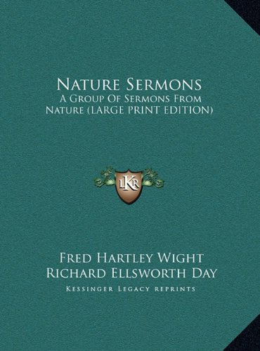 9781169949454: Nature Sermons: A Group Of Sermons From Nature (LARGE PRINT EDITION)