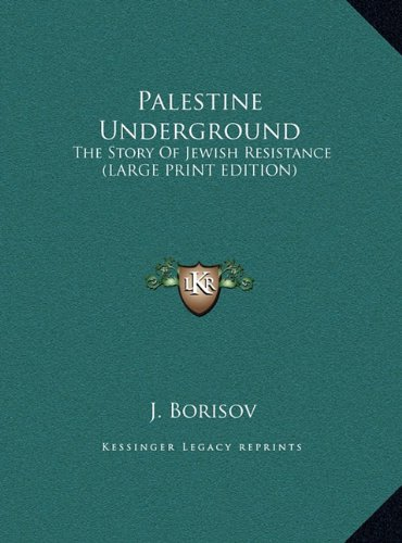9781169949683: Palestine Underground: The Story Of Jewish Resistance (LARGE PRINT EDITION)