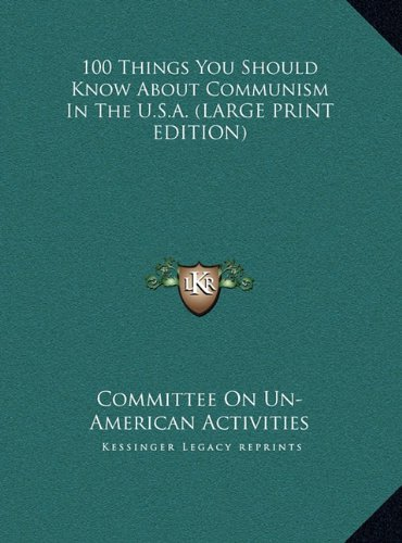 9781169949775: 100 Things You Should Know About Communism In The U.S.A. (LARGE PRINT EDITION)