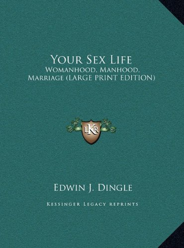 9781169949805: Your Sex Life: Womanhood, Manhood, Marriage (LARGE PRINT EDITION)