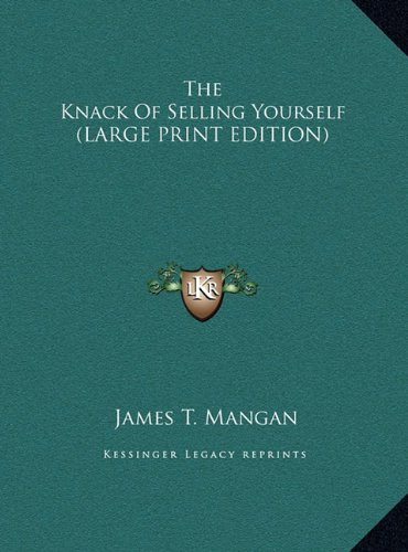 9781169950221: The Knack Of Selling Yourself (LARGE PRINT EDITION)