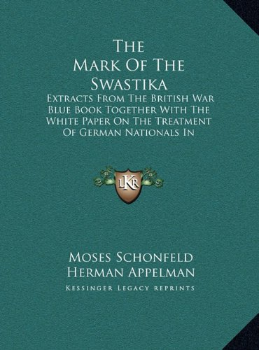 9781169950290: The Mark of the Swastika: Extracts from the British War Blue Book Together with the White Paper on the Treatment of German Nationals in Germany (Large Print Edition)