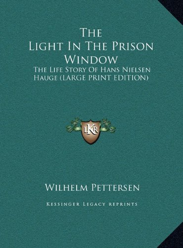 9781169950665: The Light In The Prison Window: The Life Story Of Hans Nielsen Hauge (LARGE PRINT EDITION)