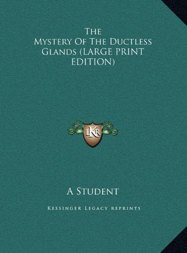 9781169950740: The Mystery Of The Ductless Glands (LARGE PRINT EDITION)