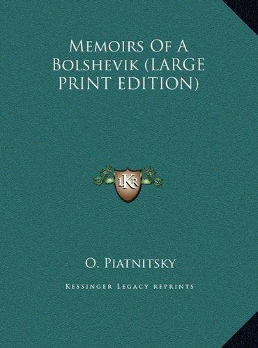 9781169950948: Memoirs Of A Bolshevik (LARGE PRINT EDITION)