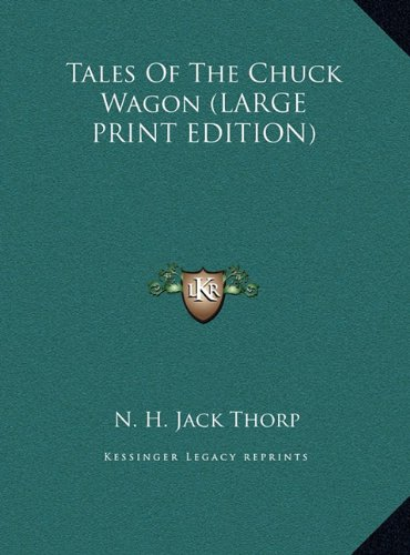 9781169951129: Tales Of The Chuck Wagon (LARGE PRINT EDITION)