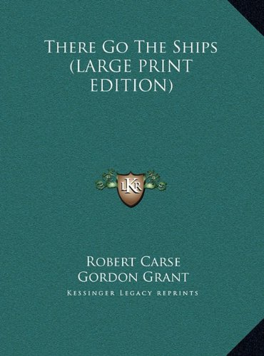 9781169951297: There Go The Ships (LARGE PRINT EDITION)