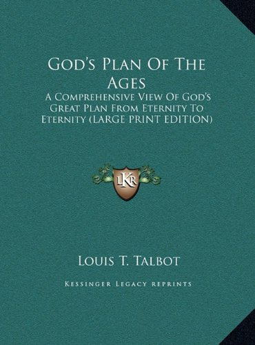 9781169951334: God's Plan Of The Ages: A Comprehensive View Of God's Great Plan From Eternity To Eternity (LARGE PRINT EDITION)
