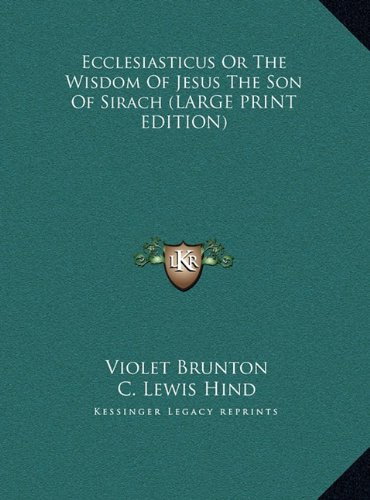 9781169951358: Ecclesiasticus Or The Wisdom Of Jesus The Son Of Sirach (LARGE PRINT EDITION)