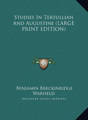 9781169951785: Studies In Tertullian And Augustine (LARGE PRINT EDITION)
