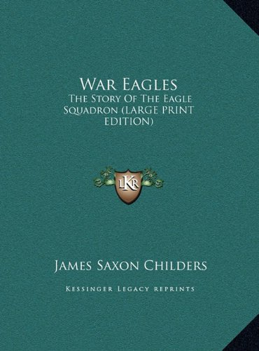9781169952522: War Eagles: The Story Of The Eagle Squadron (LARGE PRINT EDITION)
