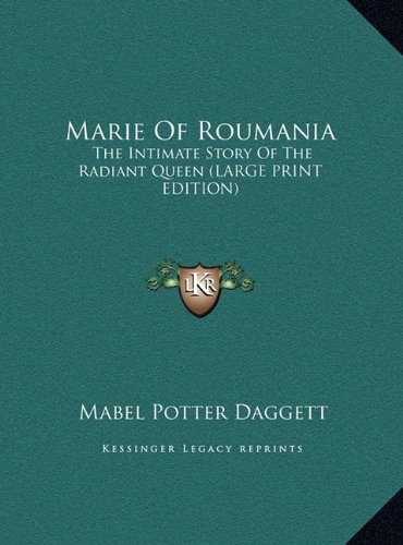 9781169952904: Marie Of Roumania: The Intimate Story Of The Radiant Queen (LARGE PRINT EDITION)