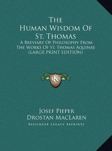9781169953116: The Human Wisdom Of St. Thomas: A Breviary Of Philosophy From The Works Of St. Thomas Aquinas (LARGE PRINT EDITION)