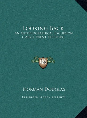 Looking Back: An Autobiographical Excursion (LARGE PRINT