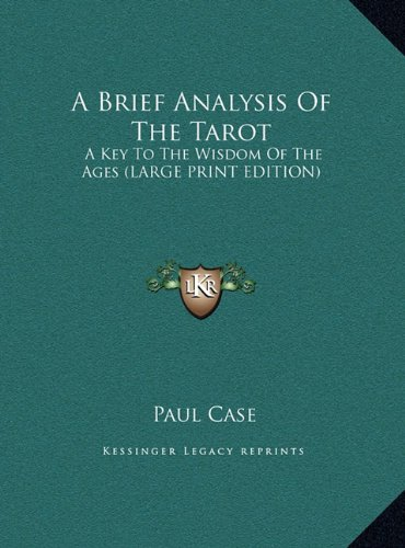 9781169953680: A Brief Analysis Of The Tarot: A Key To The Wisdom Of The Ages (LARGE PRINT EDITION)