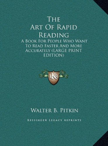 9781169953895: The Art Of Rapid Reading: A Book For People Who Want To Read Faster And More Accurately (LARGE PRINT EDITION)