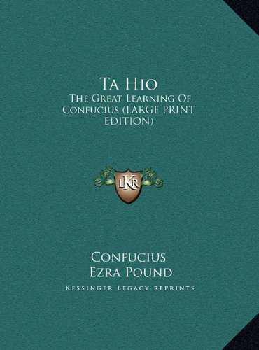 9781169954250: Ta Hio: The Great Learning Of Confucius (LARGE PRINT EDITION)