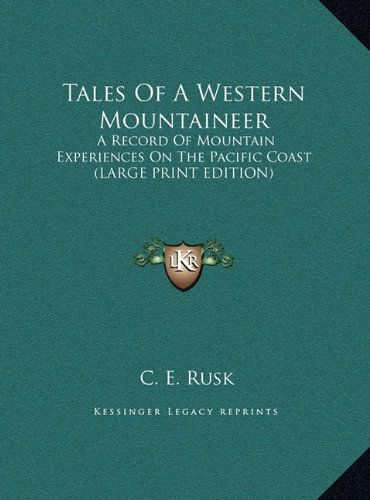 9781169954632: Tales Of A Western Mountaineer: A Record Of Mountain Experiences On The Pacific Coast (LARGE PRINT EDITION)