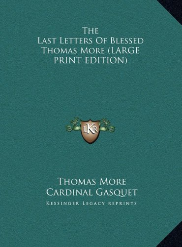 9781169955370: The Last Letters Of Blessed Thomas More (LARGE PRINT EDITION)