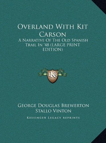 9781169955479: Overland With Kit Carson: A Narrative Of The Old Spanish Trail In '48 (LARGE PRINT EDITION)
