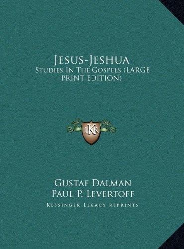 9781169955684: Jesus-Jeshua: Studies In The Gospels (LARGE PRINT EDITION)