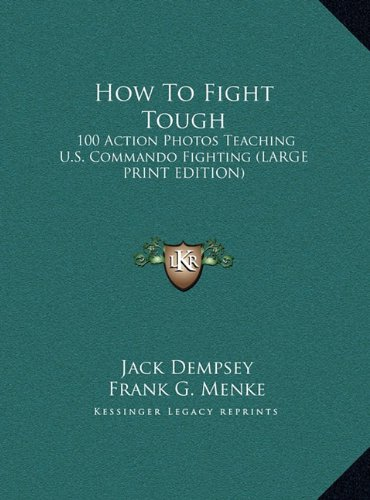 9781169955721: How To Fight Tough: 100 Action Photos Teaching U.S. Commando Fighting (LARGE PRINT EDITION)