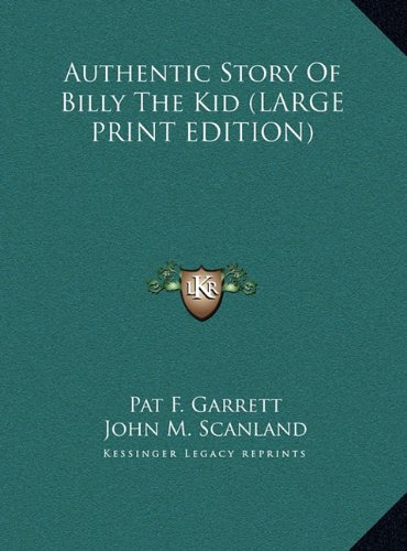 9781169956674: Authentic Story Of Billy The Kid (LARGE PRINT EDITION)