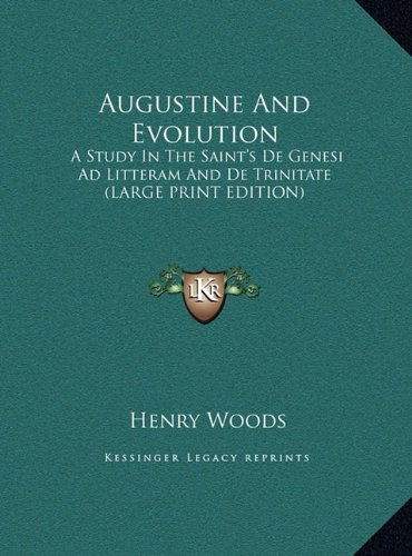 9781169956964: Augustine And Evolution: A Study In The Saint's De Genesi Ad Litteram And De Trinitate (LARGE PRINT EDITION)