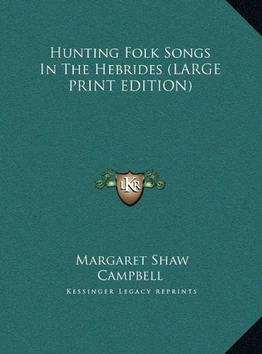9781169957176: Hunting Folk Songs In The Hebrides (LARGE PRINT EDITION)