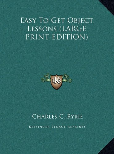 9781169957909: Easy To Get Object Lessons (LARGE PRINT EDITION)