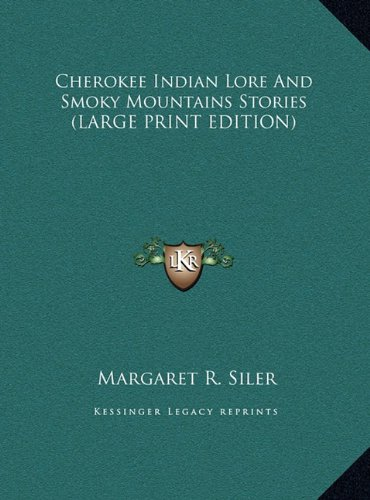 9781169957923: Cherokee Indian Lore And Smoky Mountains Stories (LARGE PRINT EDITION)