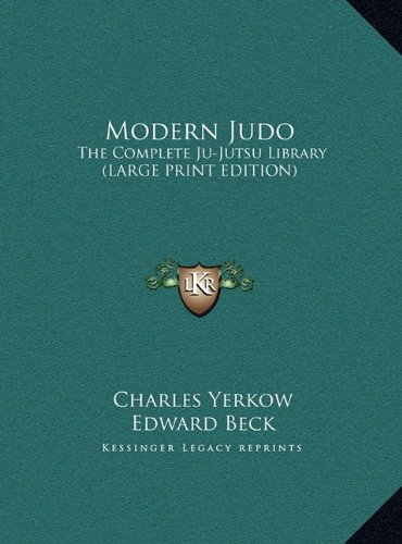 9781169958333: Modern Judo: The Complete Ju-Jutsu Library (Large Print Edition)