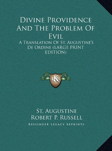9781169958364: Divine Providence And The Problem Of Evil: A Translation Of St. Augustine's De Ordine (LARGE PRINT EDITION)