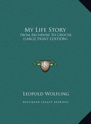 9781169958807: My Life Story: From Archduke To Grocer (LARGE PRINT EDITION)